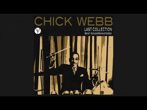 The Swing Era: 1926-1946. Song by year #6: Chick Webb & His Orchestra